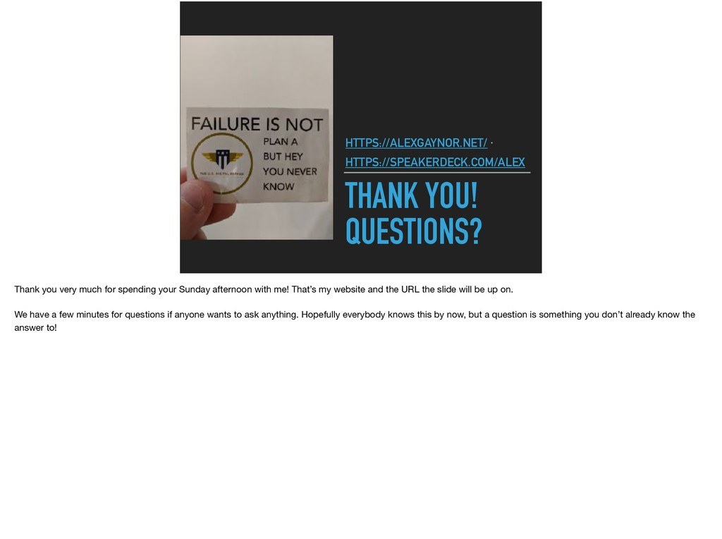 THANK YOU! QUESTIONS? HTTPS://ALEXGAYNOR.NET/ ·...