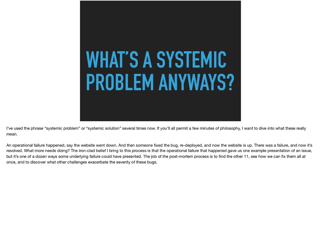 WHAT'S A SYSTEMIC PROBLEM ANYWAYS? I've used th...