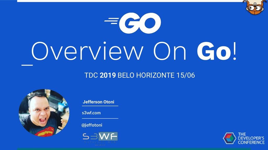 s3wf.com @jeffotoni Jefferson Otoni Overview On...