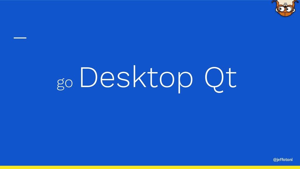 @jeffotoni go Desktop Qt