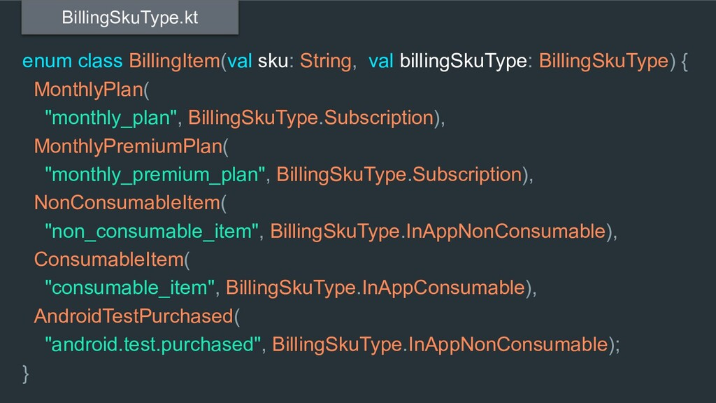 enum class BillingItem(val sku: String, val bil...