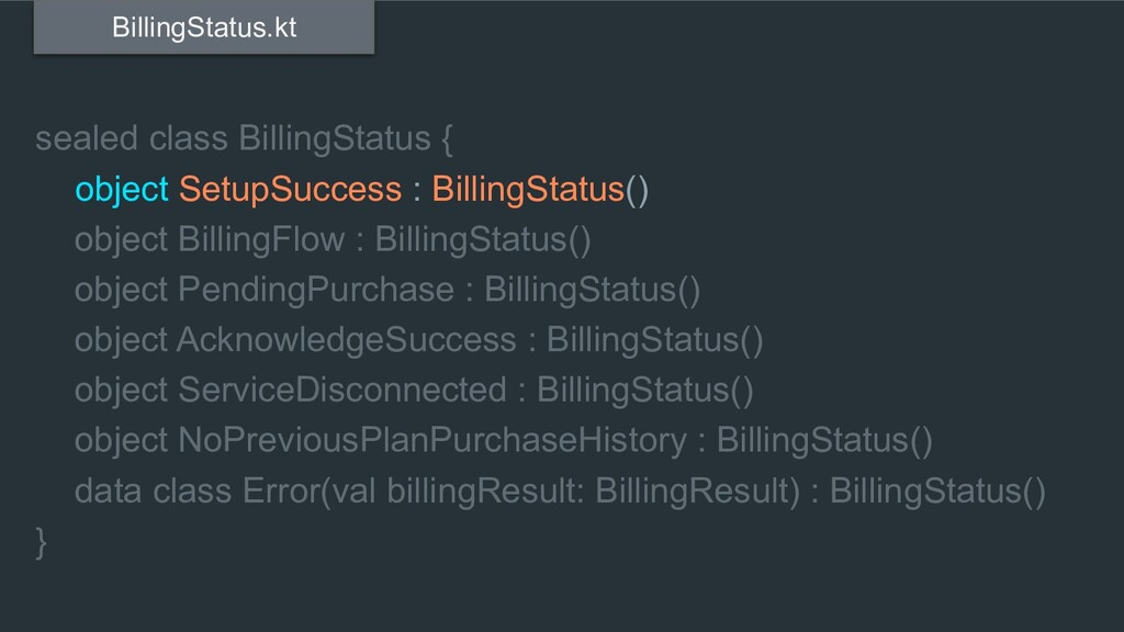 sealed class BillingStatus { object SetupSucces...