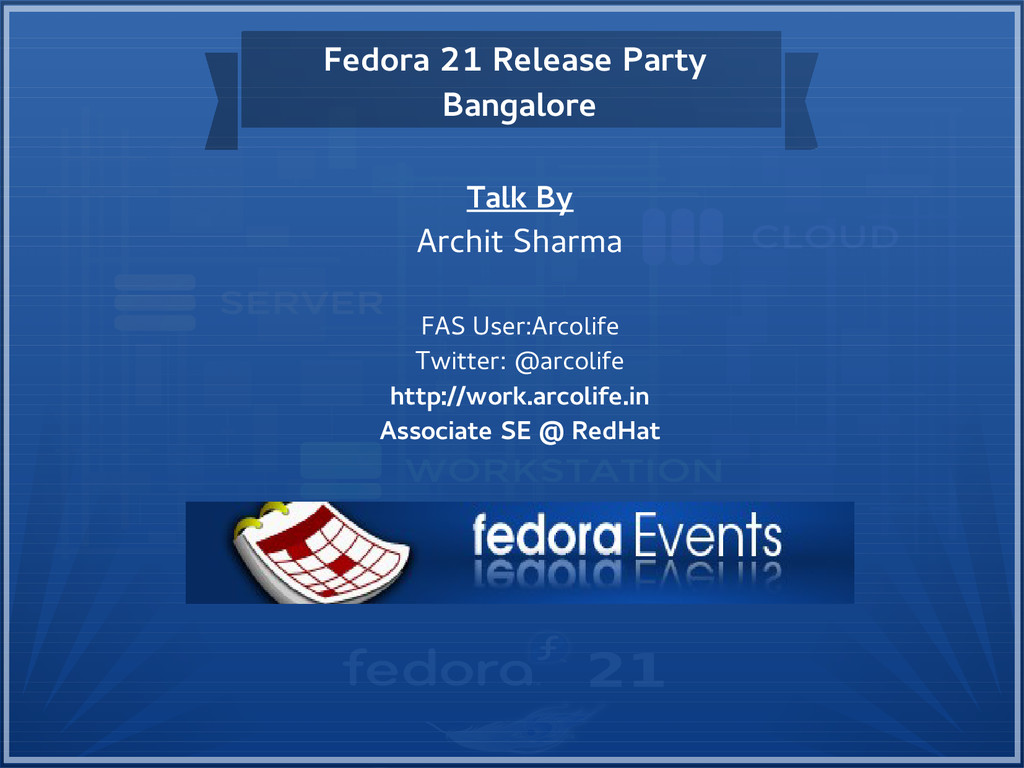 Fedora 21 Release Party Bangalore Talk By Archi...