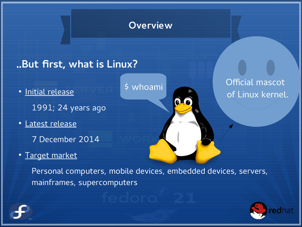 Overview ..But first, what is Linux? $ whoami O...