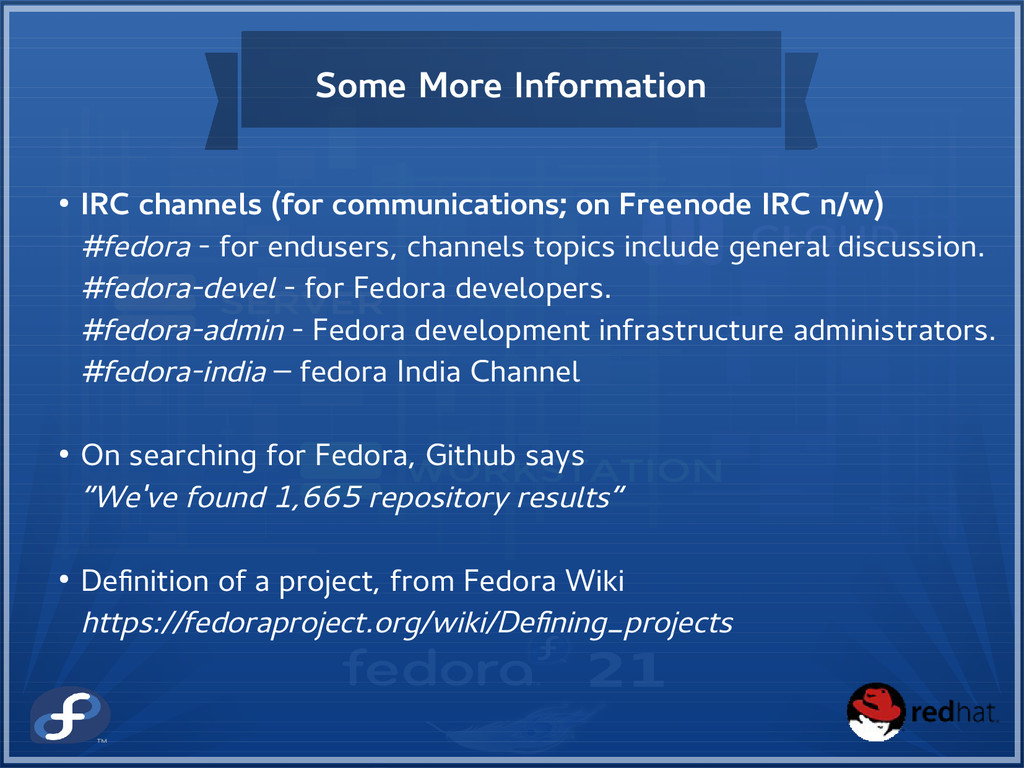 Some More Information ● IRC channels (for commu...