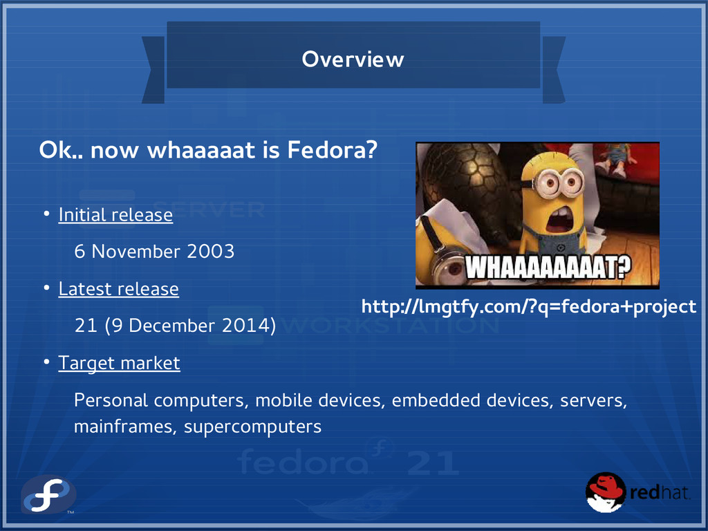 Overview Ok.. now whaaaaat is Fedora? http://lm...