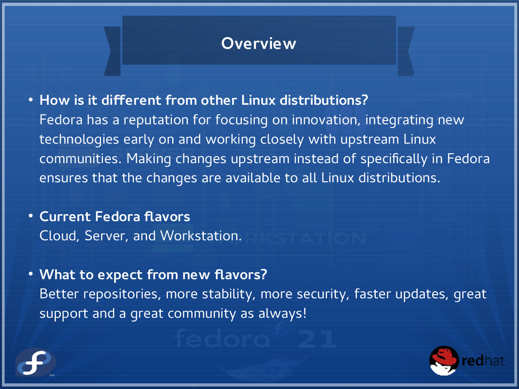 Overview ● How is it different from other Linux...