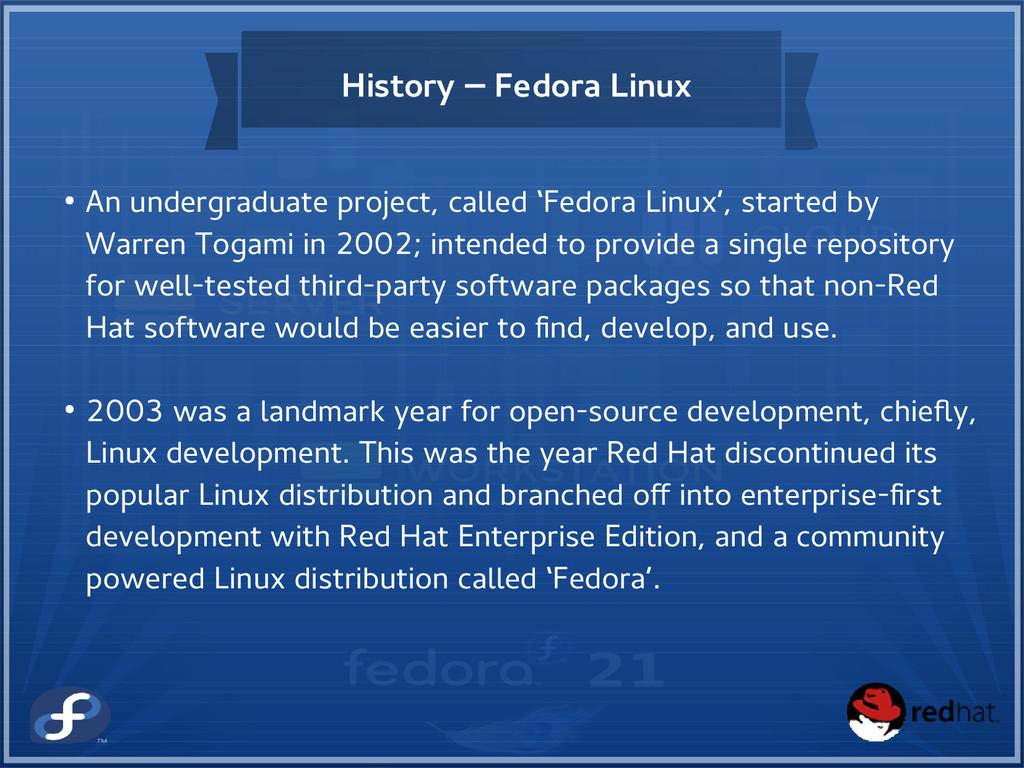 History – Fedora Linux ● An undergraduate proje...
