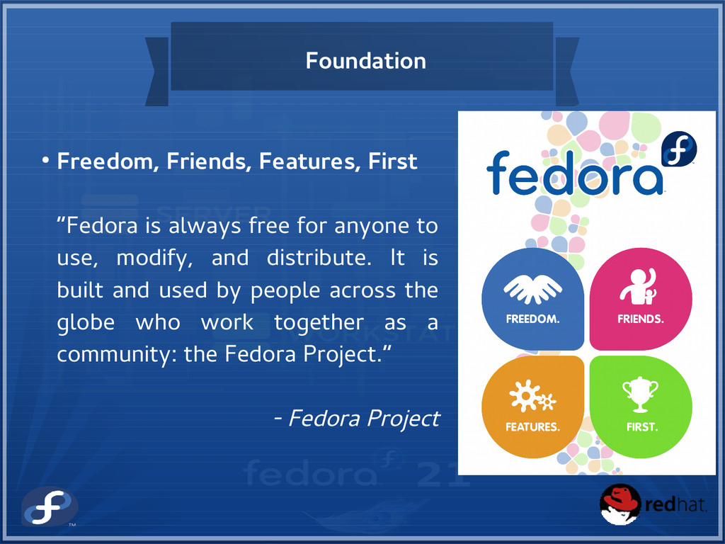 Foundation ● Freedom, Friends, Features, First ...