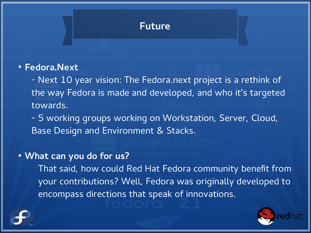 Future ● Fedora.Next - Next 10 year vision: The...