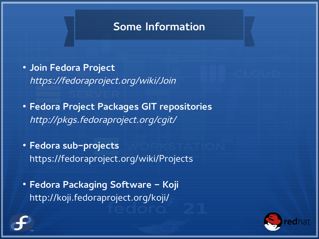 Some Information ● Join Fedora Project https://...