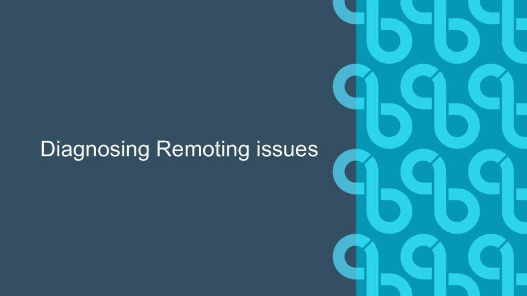 Diagnosing Remoting issues