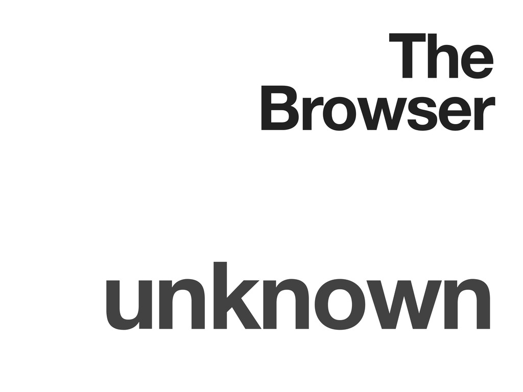 The Browser unknown