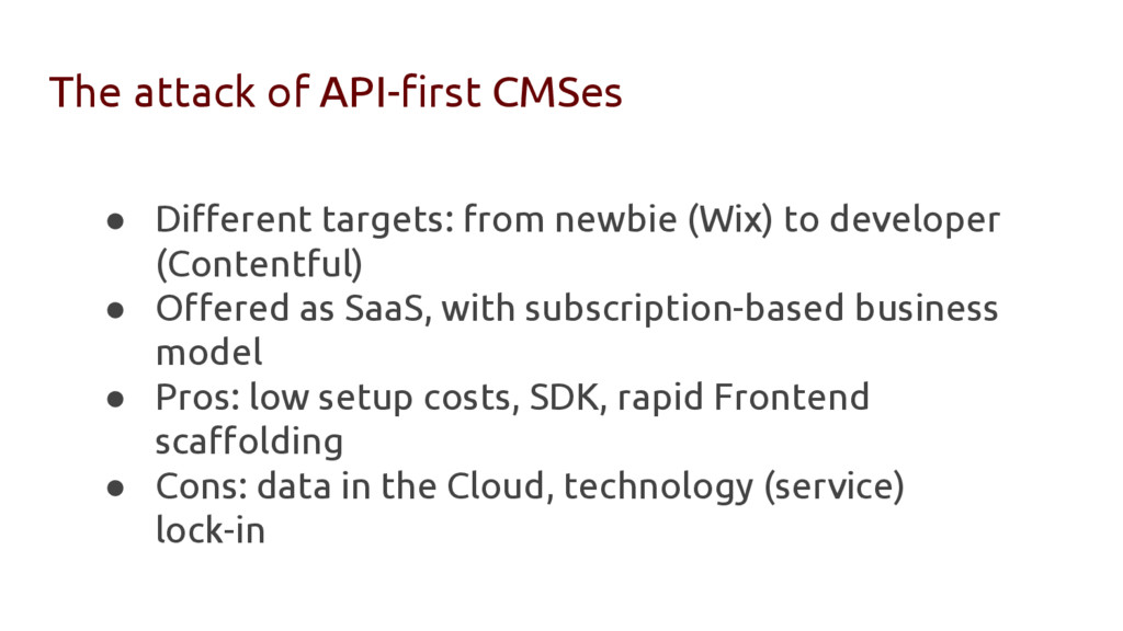 The attack of API-first CMSes ● Different targe...