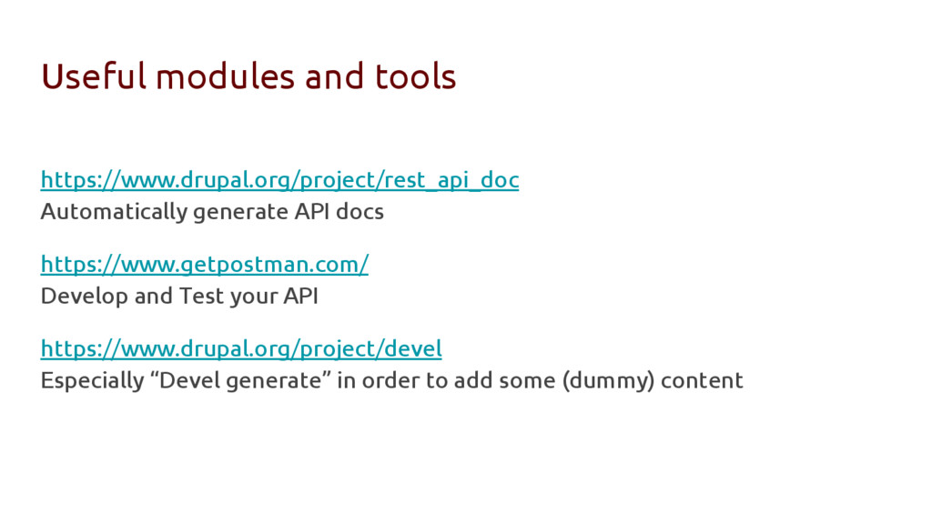 Useful modules and tools https://www.drupal.org...