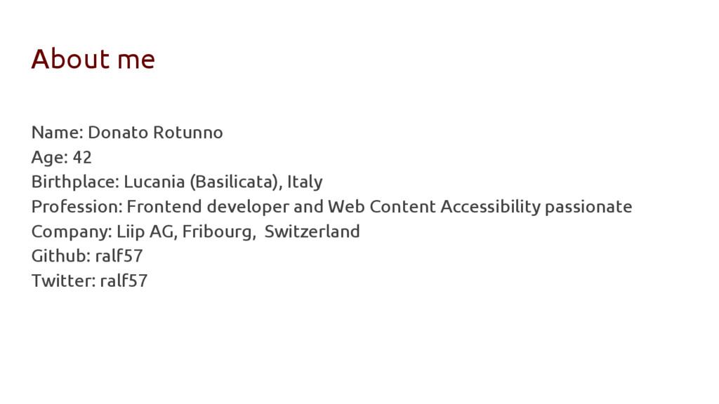 About me Name: Donato Rotunno Age: 42 Birthplac...