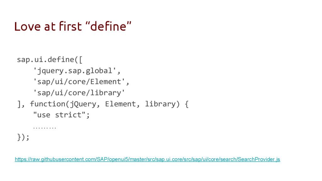 "Love at first ""define"" sap.ui.define([ 'jquery...."