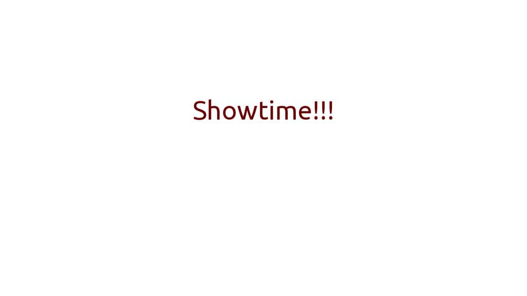 Showtime!!!