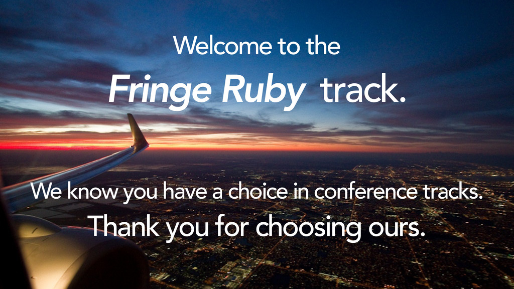 We know you have a choice in conference tracks....