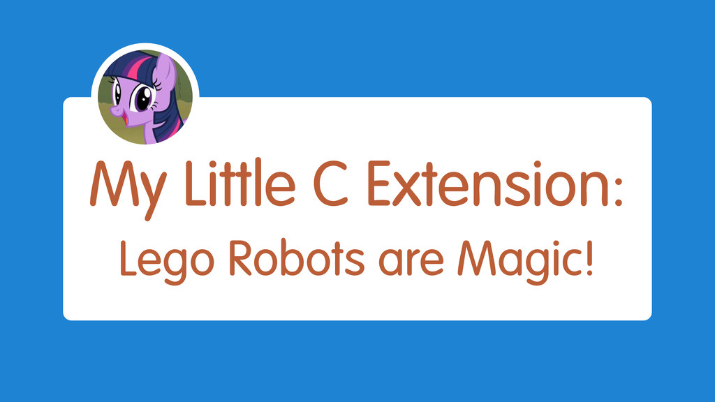 My Little C Extension: Lego Robots are Magic!