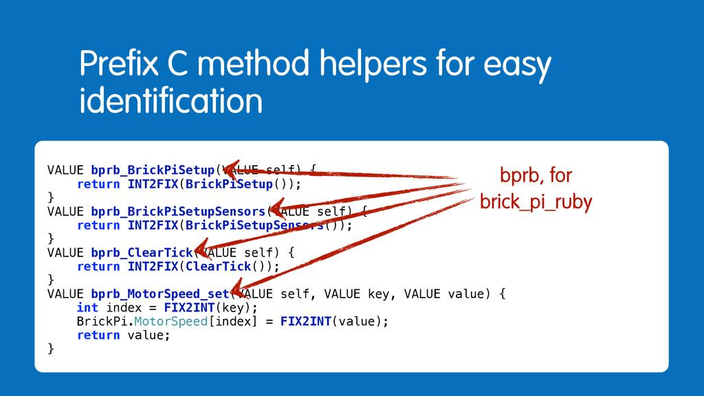 Prefix C method helpers for easy identification...