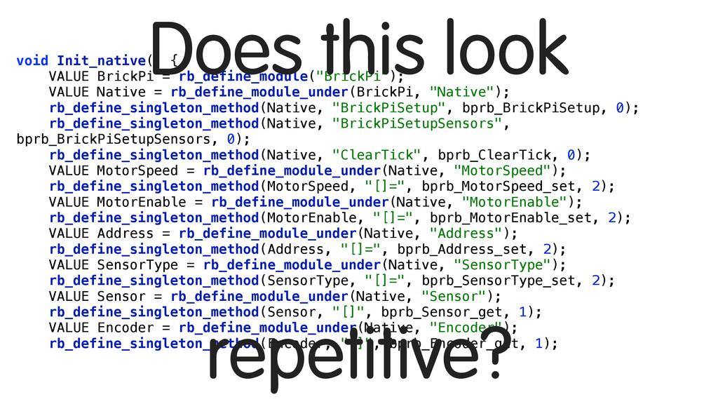 void Init_native() { VALUE BrickPi = rb_define_...