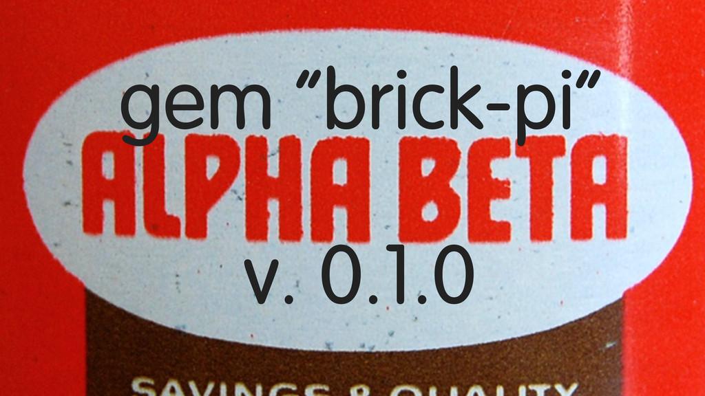 """gem """"brick-pi"""" v. 0.1.0"""