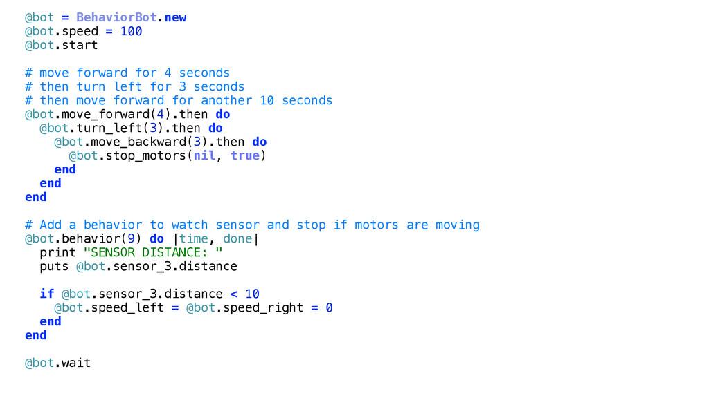 @bot = BehaviorBot.new @bot.speed = 100 @bot.st...