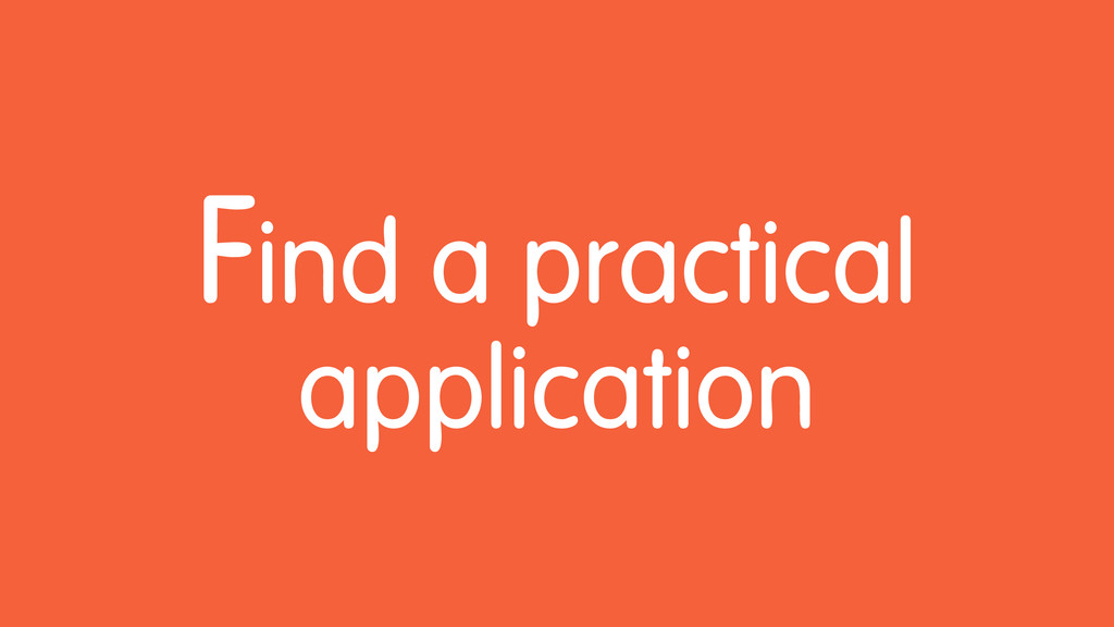 Find a practical application