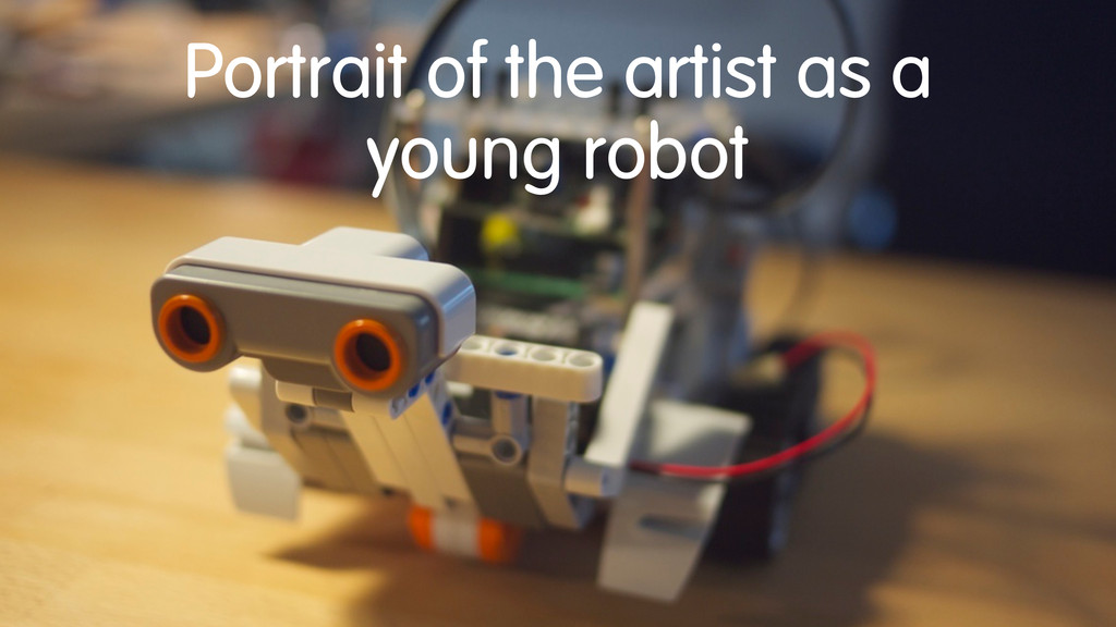 Portrait of the artist as a young robot