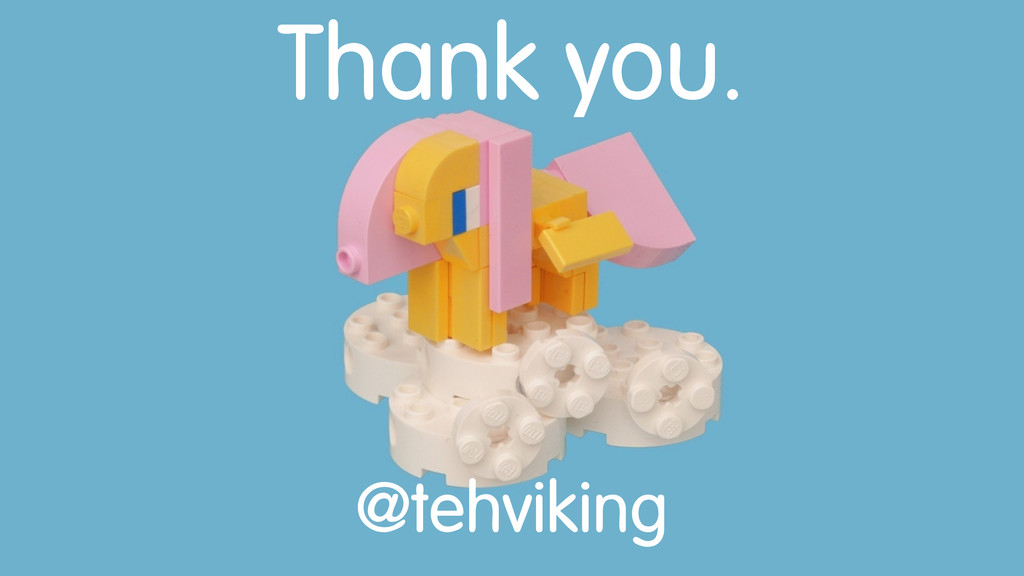 Thank you. @tehviking