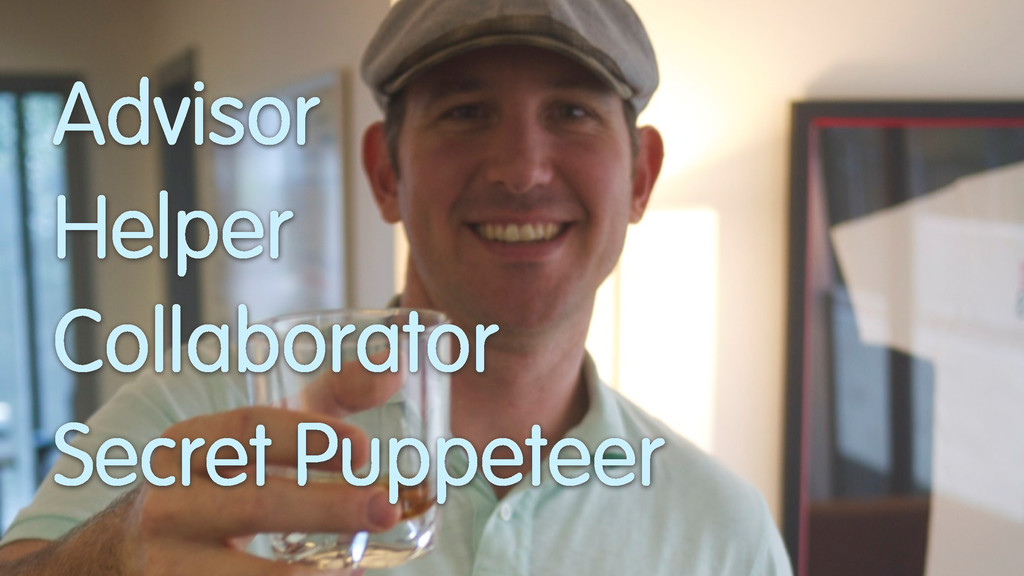 Advisor Helper Collaborator Secret Puppeteer