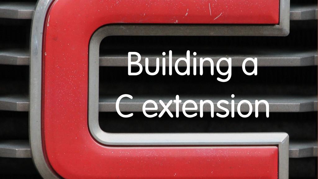 Building a C extension