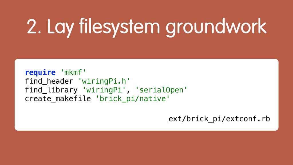 require 'mkmf' find_header 'wiringPi.h' find_li...