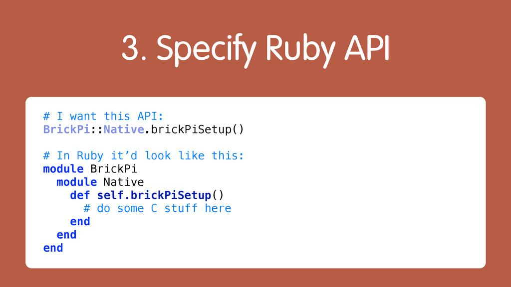 3. Specify Ruby API # I want this API: BrickPi:...