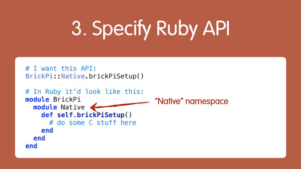 # I want this API: BrickPi::Native.brickPiSetup...