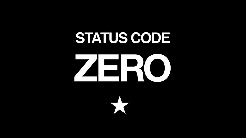 STATUS CODE ZERO