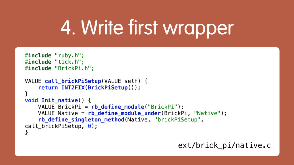 """4. Write first wrapper #include """"ruby.h""""; #incl..."""