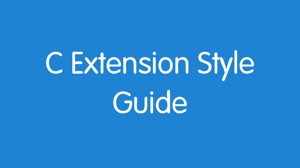 C Extension Style Guide