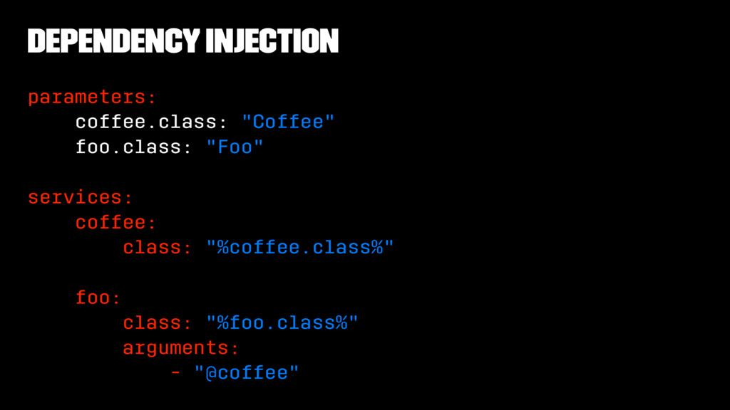 Dependency Injection parameters: coffee.class: ...
