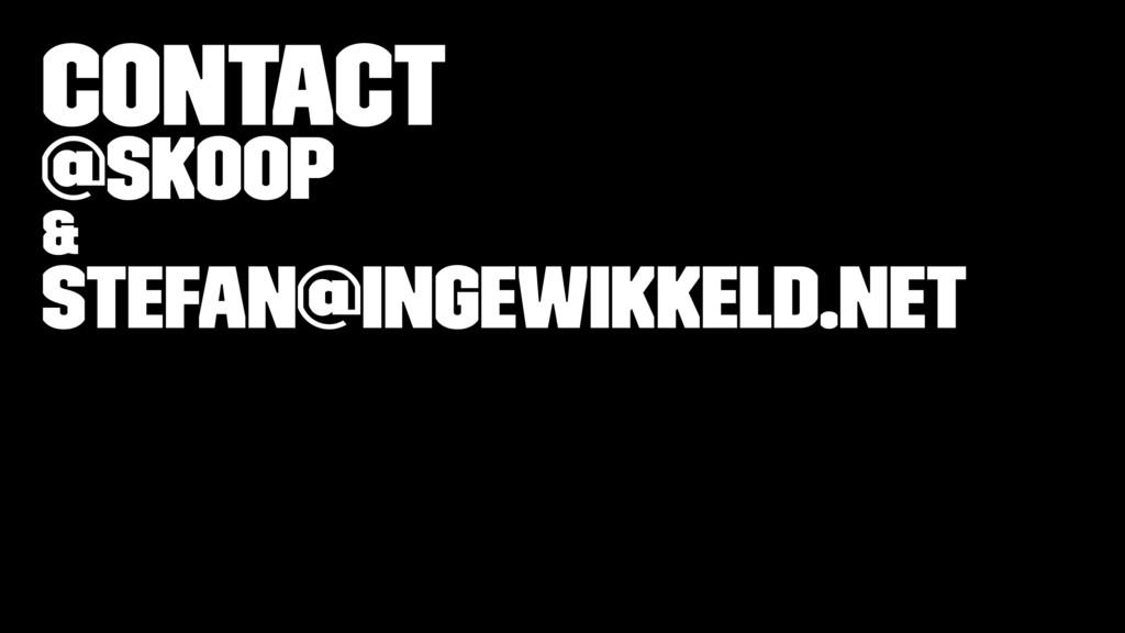 Contact @skoop & stefan@ingewikkeld.net