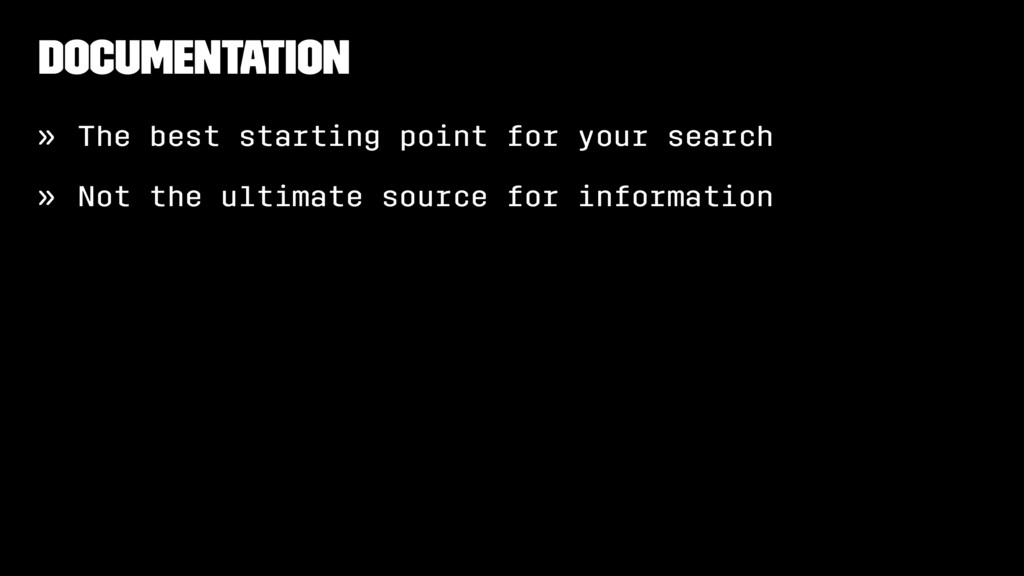 Documentation » The best starting point for you...