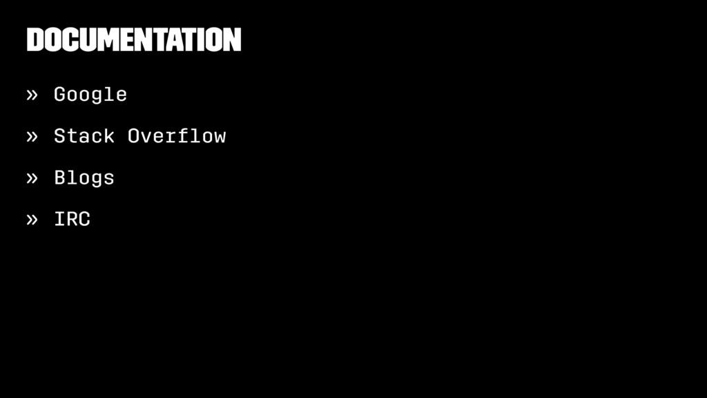 Documentation » Google » Stack Overflow » Blogs ...