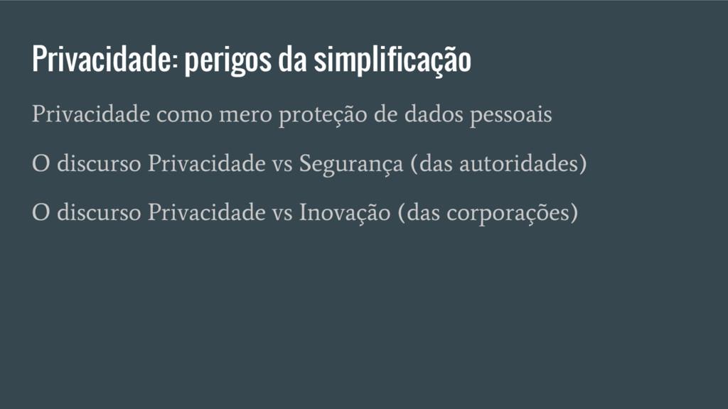 Privacidade: perigos da simplificação Privacida...