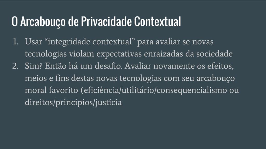 """O Arcabouço de Privacidade Contextual 1. Usar """"..."""