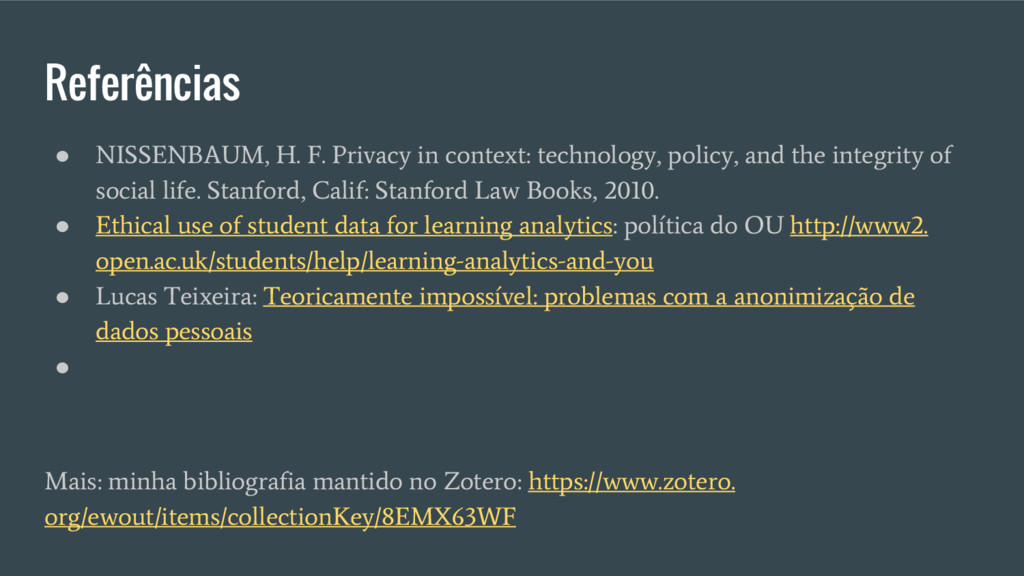 Referências ● NISSENBAUM, H. F. Privacy in cont...