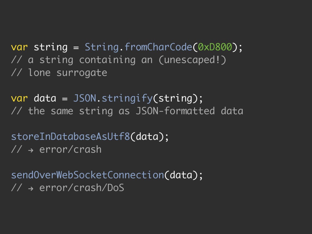 var string = String.fromCharCode(0xD800); // a ...