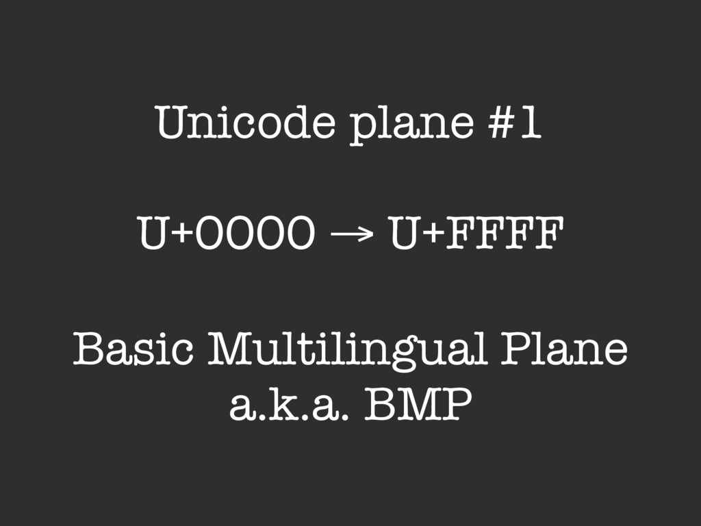 Unicode plane #1 U+0000 → U+FFFF Basic Multilin...