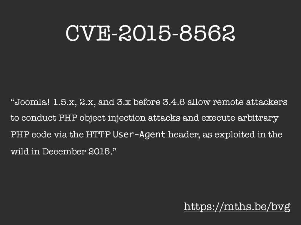 "CVE-2015-8562 ""Joomla! 1.5.x, 2.x, and 3.x befo..."
