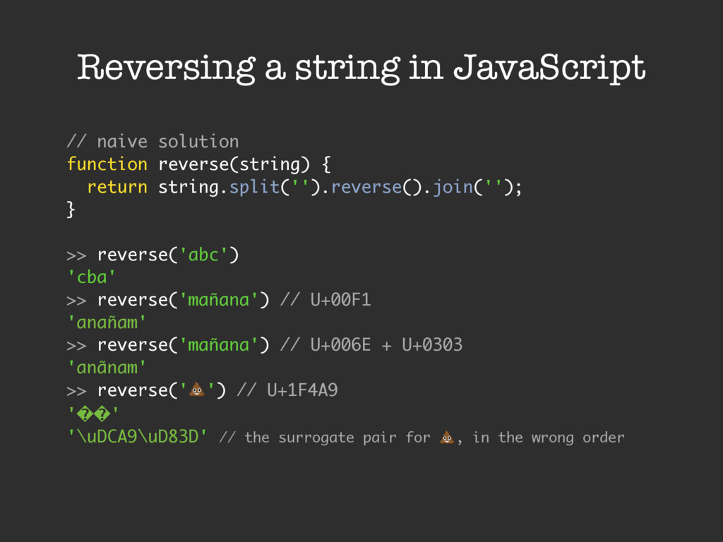 Reversing a string in JavaScript // naive solut...